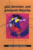 Girls  Feminism  and Grassroots Literacies