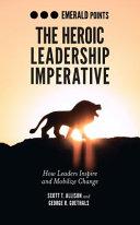 The Heroic Leadership Imperative