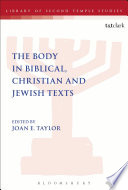 The Body In Biblical Christian And Jewish Texts Book PDF