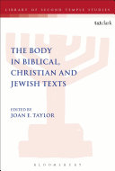 The Body in Biblical  Christian and Jewish Texts