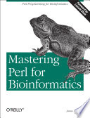 Mastering Perl for Bioinformatics  : Perl Programming for Bioinformatics