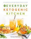 The Everyday Ketogenic Kitchen