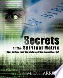 Secrets of the Spiritual Matrix
