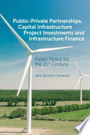Public-Private Partnerships, Capital Infrastructure Project Investments and Infrastructure Finance