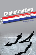 Globetrotting: African American Athletes and Cold War Politics