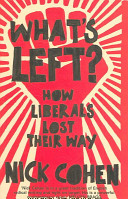 WHAT'S LEFT?: HOW LIBERALS LOST THEIR WAY.