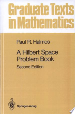 Download A Hilbert Space Problem Book Free Books - Dlebooks.net