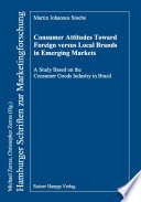 Consumer Attitudes Toward Foreign Versus Local Brands In Emerging Markets