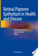 Retinal Pigment Epithelium in Health and Disease