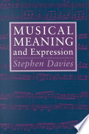 Musical Meaning and Expression by Stephen Davies PDF
