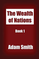 The Wealth of Nations Book 1 Book