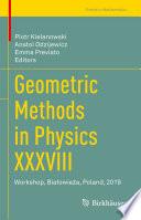 Geometric Methods in Physics XXXVIII