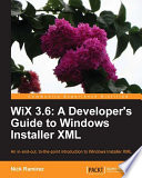 Read Online WiX 3.6 - A Developer's Guide to Windows Installer XML For Free