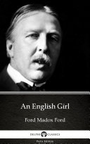 An English Girl by Ford Madox Ford - Delphi Classics (Illustrated) Pdf