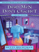 Dead Men Don't Crochet [Pdf/ePub] eBook