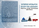 Enterprise Information Security Risk Assessment  Practical Guide  Techniques and Tools Book