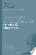 Alexander of Aphrodisias  On Aristotle Metaphysics 4 Book