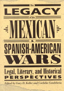 The Legacy of the Mexican and Spanish American Wars