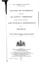 Minutes of Evidence Taken Before Her Majesty's Commissioners Appointed to Inquire Into the Subject of Agricultural Depression, with Appendices ... [and Alphabetical Digest ...]