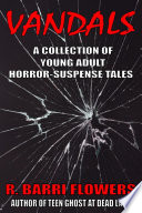 Vandals  A Collection of Young Adult Horror Suspense Tales
