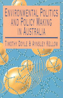 Environmental Politics and Policy Making in Australia