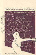Girls' and Women's Wellness: Contemporary Counseling Issues and ...