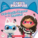 Cat tastic Heroes to the Rescue  Gabby s Dollhouse Storybook  Book