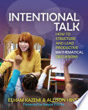 Intentional Talk  : How to Structure and Lead Productive Mathematical Discussions