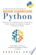 Ultimate Step by Step Guide to Machine Learning Using Python