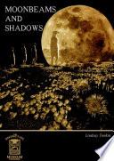 Moonbeams and Shadows Book