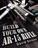 Build Your Own AR 15 Rifle