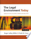 """""""The Legal Environment Today: Business In Its Ethical, Regulatory, E-Commerce, and Global Setting"""" by Roger LeRoy Miller, Frank B. Cross"""