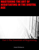 Mastering the Art of Negotiating In the Digital Age  Part 1   The Essentials of Negotiating