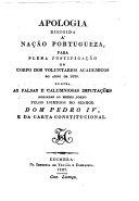 Apologia dirigida    na    o portuguesa para plena justifica    o do corpo dos Voluntarios Academicos do anno de 1826  etc   By F  A  Fernandes da Silva Ferr  o
