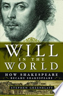 Will in the World, How Shakespeare Became Shakespeare by Stephen Greenblatt,Stephen Jay Greenblatt PDF