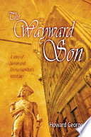 The Wayward Son  : A Story of Nelson and Emma Hamilton's Secret Son