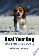 Heal Your Dog the Natural Way Book PDF