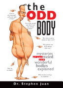 The Odd Body: Mysteries of Our Weird and Wonderful Bodies ...