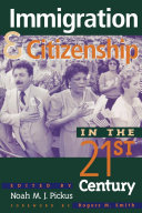 Immigration and Citizenship in the Twenty First Century