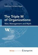 The Triple M of Organizations  Man  Management and Myth