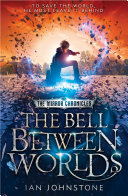 The Bell Between Worlds (The Mirror Chronicles, Book 1)