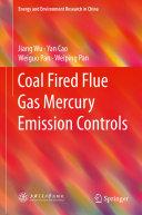 Coal Fired Flue Gas Mercury Emission Controls