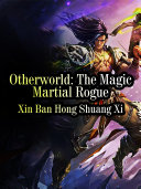 Otherworld  The Magic Martial Rogue
