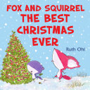 Fox and Squirrel, the Best Christmas Ever