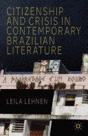 Citizenship and Crisis in Contemporary Brazilian Literature [Pdf/ePub] eBook