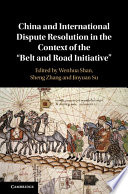 China and International Dispute Resolution in the Context of the  Belt and Road Initiative  Book