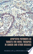 Apoptotic Pathways as Targets for Novel Therapies in Cancer and Other Diseases