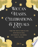Wiccan Feasts  Celebrations  and Rituals