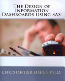 The Design of Information Dashboards Using SAS Book