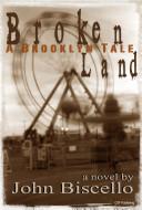 Broken Land  a Brooklyn Tale Book